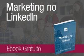 [Ebook Gratuito] Marketing no LinkedIn