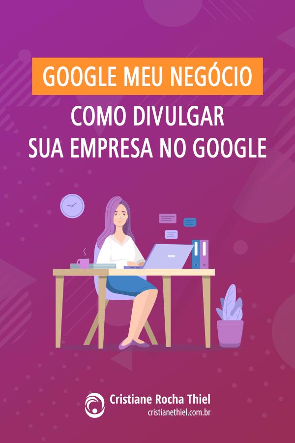 Google Meu Negócio - Como Divulgar Sua Empresa no Google