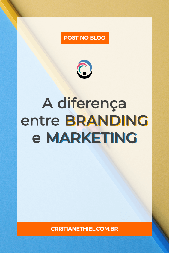 A Diferença entre Branding e Marketing