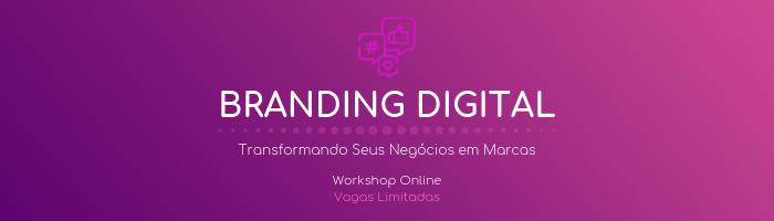 Workshop Branding Digital: Transformando Seus Negócios em Marcas