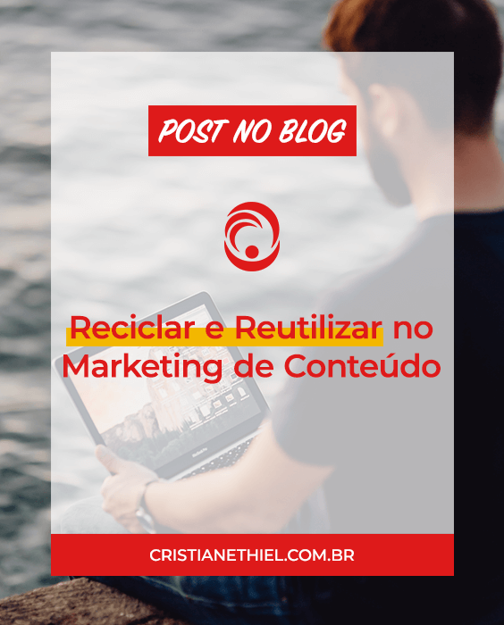 Como Reciclar e Reutilizar no Marketing de Conteúdo