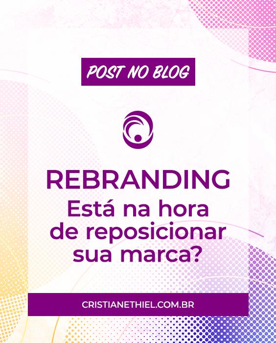 Rebranding: Está na Hora de Reposicionar sua Marca?