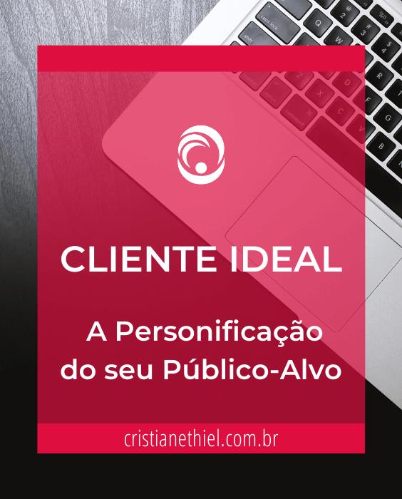 Cliente Ideal: A Personificação do Seu Público-Alvo