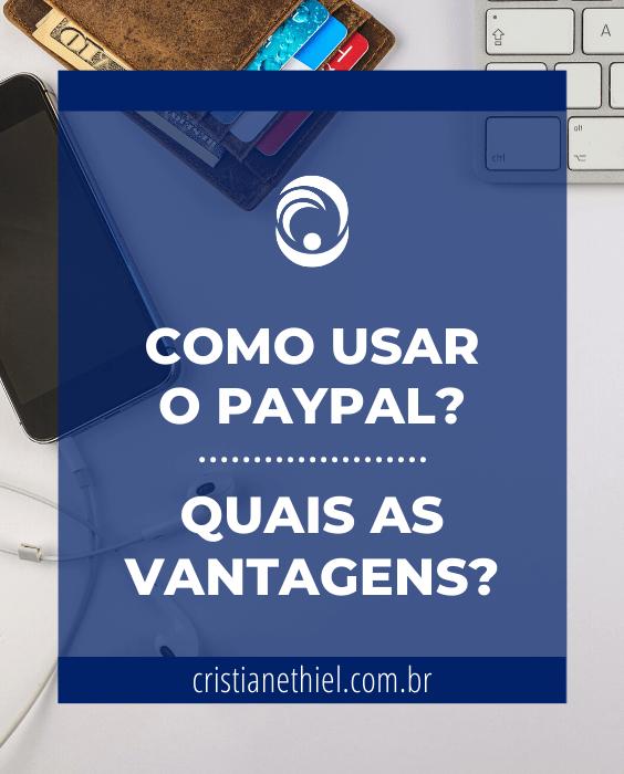 Como Usar o PayPal? Quais as Vantagens?