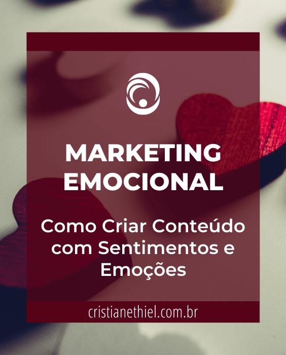 Marketing Emocional: Como Criar Conteúdo com Sentimentos e Emoções