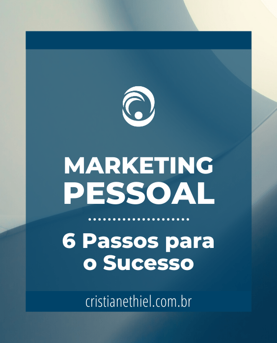 Marketing Pessoal: 6 Passos para o Sucesso