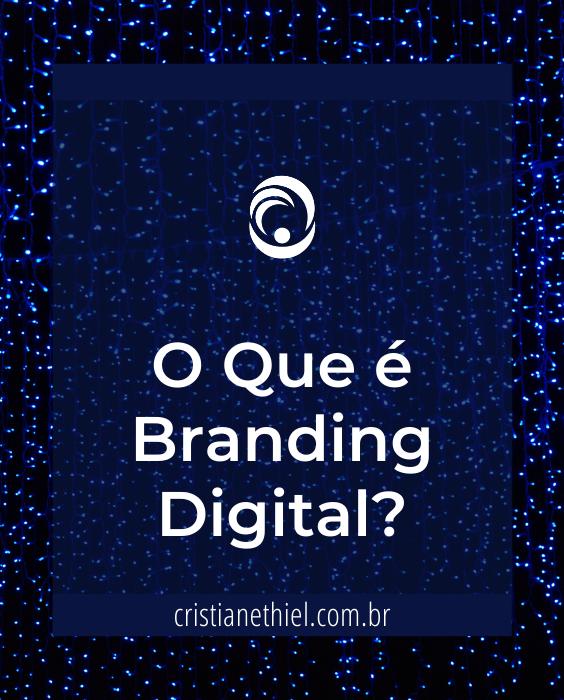 O Que é Branding Digital?
