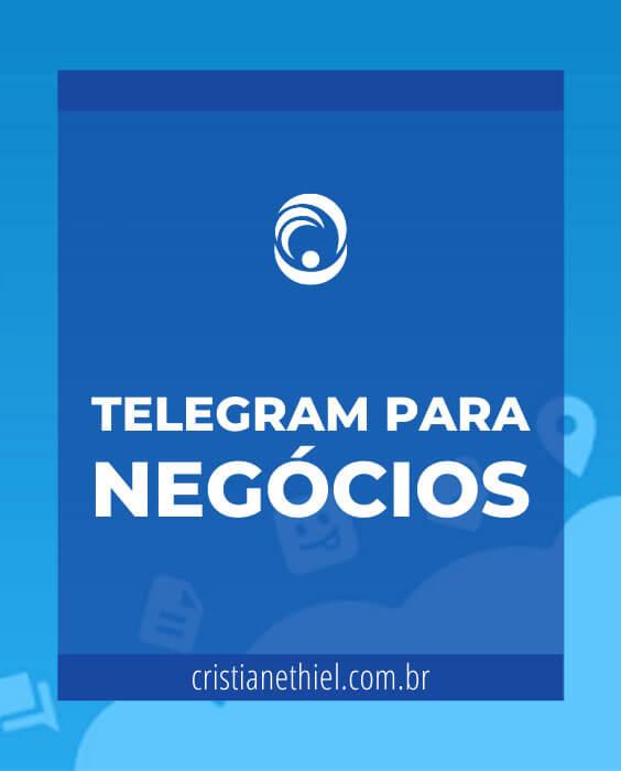 Telegram para Negócios: Uma Ferramenta de Marketing