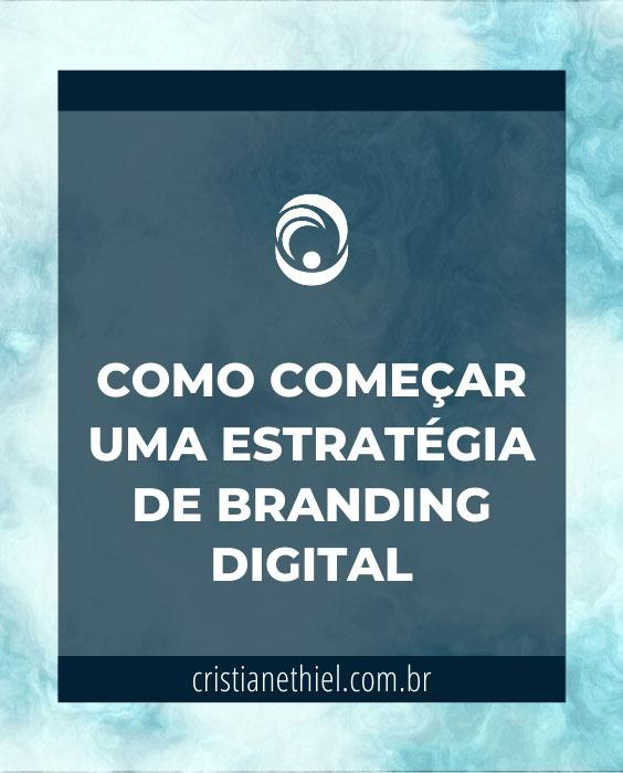 Como Começar uma Estratégia de Branding Digital