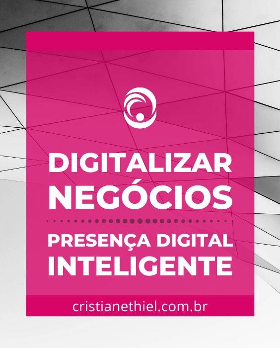 Como Digitalizar os Negócios: Presença Digital Inteligente