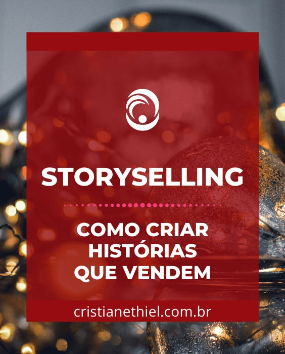 Storyselling: Como Criar Histórias que Vendem