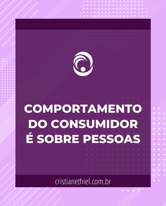 Comportamento do Consumidor é Sobre Pessoas