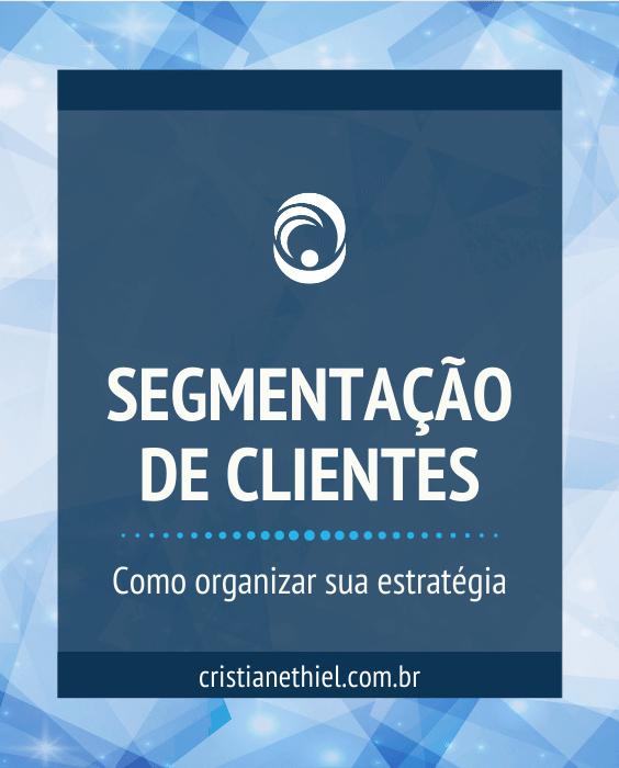 Segmentação de Clientes: Como Organizar sua Estratégia