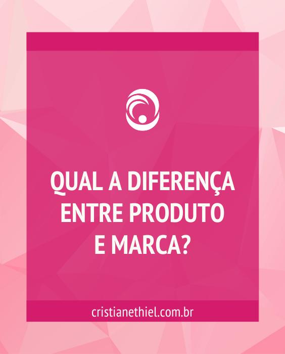 Qual a Diferença entre Produto e Marca