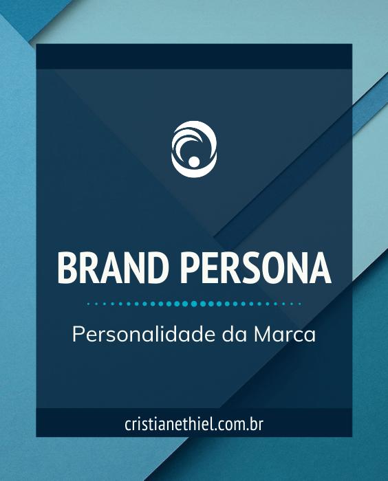 Brand Persona: A Personalidade da Marca
