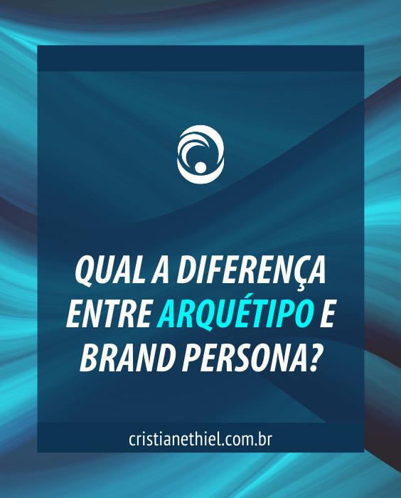 Qual a Diferença entre Arquétipo e Brand Persona