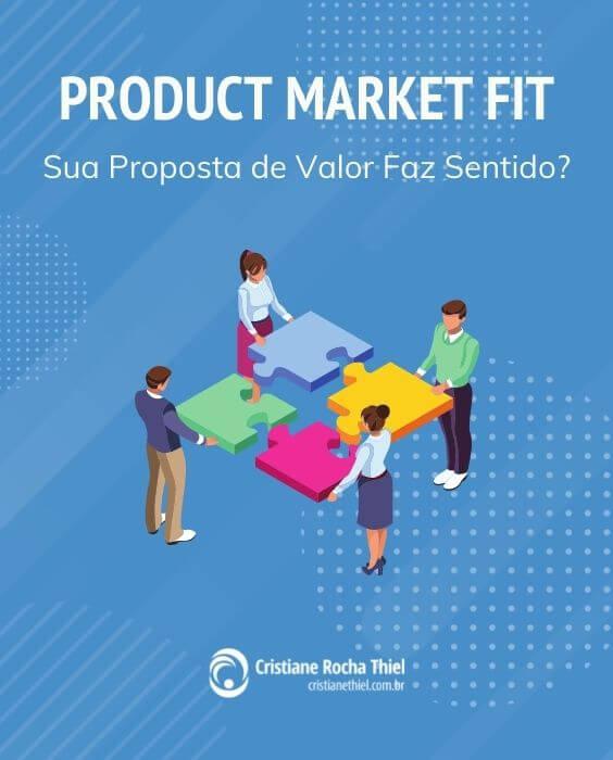 Product Market Fit: Sua Proposta de Valor Faz Sentido