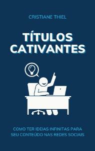 Títulos Cativantes: Ideias Infinitas para o seu Conteúdo