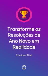 Transforme as Resoluções de Ano Novo em Realidade